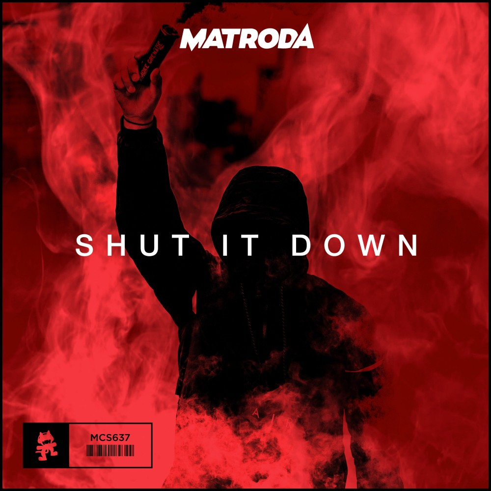 Matroda Is Ready To Quot Shut It Down Quot With Monstercat Debut
